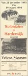 SNV008000763 , Tentoonstelling: Kolonialen in Harderwijk 1814 - 1909, 23 december 1993 t/m 19 maart 1994