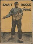 AFFICHE_F_31 Zaait Rogge of Tarwe, 1918