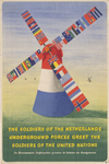 AFFICHE_G_01 The soldiers of the Netherlands underground forces greet the soldiers of the United Nations. De ...