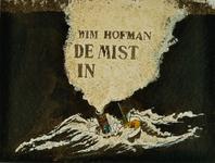 3941 Wim Hofman : De mist in [Schip met twee figuurtjes lijdt schipbreuk]