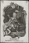 VH0838 Josephus Archidux Austriae &c. &c, [ca 1744]